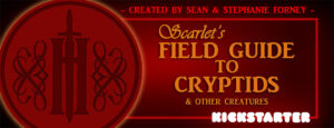 Scarlet's Field Guide to Cryptids and other Creatures