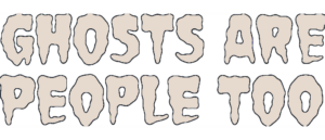 Award-winning Writer, Director, Musician and Cartoonist Peter Ricq   Brings GHOSTS ARE PEOPLE TOO to Kickstarter