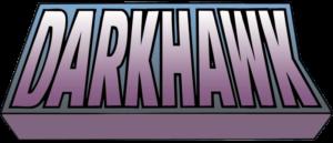 DARKHAWK RECLAIMS HIS DESTINY AS THE HERO'S 30TH ANNIVERSARY KICKS OFF