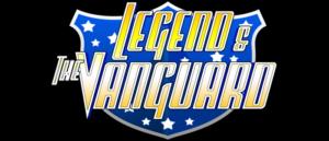 LEGEND & THE VANGUARD #1 now on sale