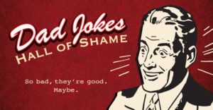 REVIEW: Dad Jokes: Hall of Shame