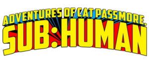 Adventures Of Cat Passmore Sub Human #1 preview