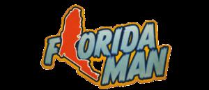 Y'all Hear About That One Feller … Florida Man Volume 1