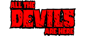 ALL THE DEVILS ARE HERE is LIVE on Kickstarter!!
