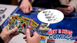 The Hey Kids Comics Radio Show – Episode 174