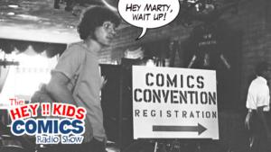 The Hey Kids Comics Radio Show – Episode 176